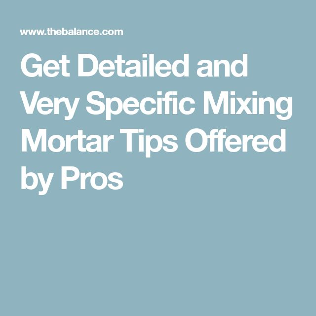 Get Detailed and Very Specific Mixing Mortar Tips Offered by Pros