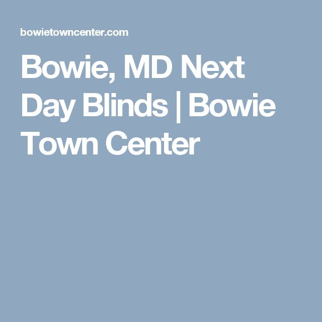 Bowie, MD Next Day Blinds | Bowie Town Center