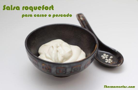 Salsa roquefort para carne o pescado - http://www.thermorecetas.com/2013/09/01/salsa-roquefort-para-carne-o-pescado/
