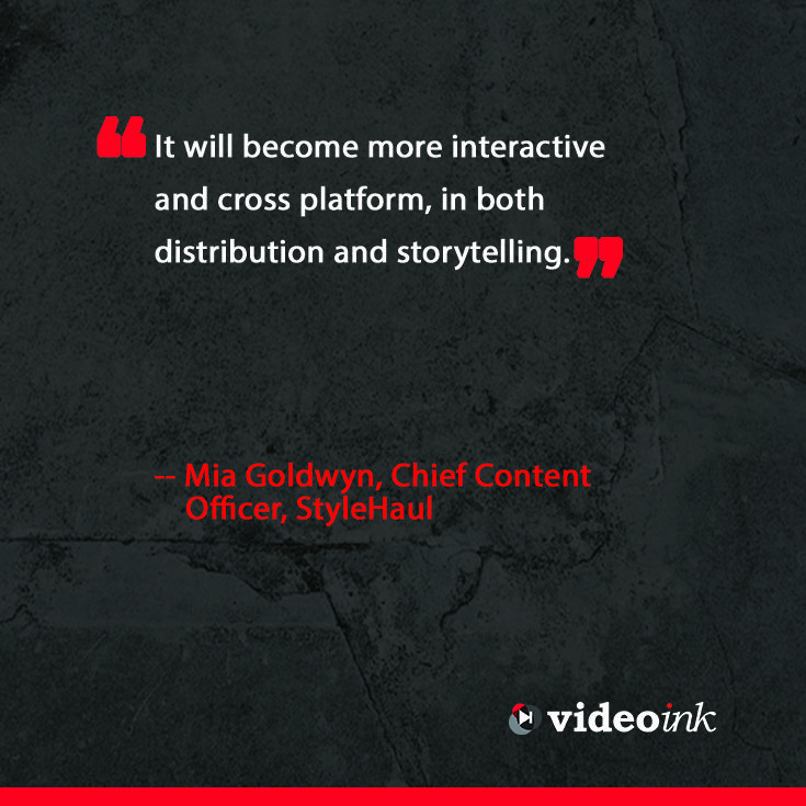 Here is what Mia Goldwyn, Chief Content Officer, of StyleHaul had to say about the future of content. Click on the link to find out what other industry pros had to say about it. http://www.thevideoink.com/features/special-issue/2015-predictions-industry/#.VMESF8akQsc #quotes #digital #creators #content