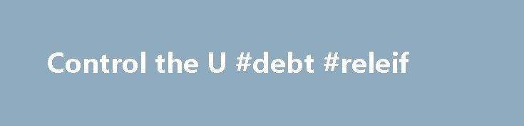 Control the U #debt #releif http://debt.nef2.com/control-the-u-debt-releif/  #debt control # CONTROL THE U.S. DEBT! In its 2009 report, Red Ink Rising, the Peterson-Pew Commission on Budget Reform recommends we stabilize the U.S. Debt at 60% of GDP by 2018. Use this exercise to explore ways you can accomplish this goal. Background The U.S. is currently over $14 trillion in debt. To provide some perspective on just how immense this figure is, the U.S. Gross Domestic Product (GDP) was $14.7…