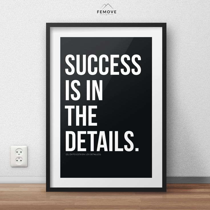 SUCCES IS IN THE DETAILS