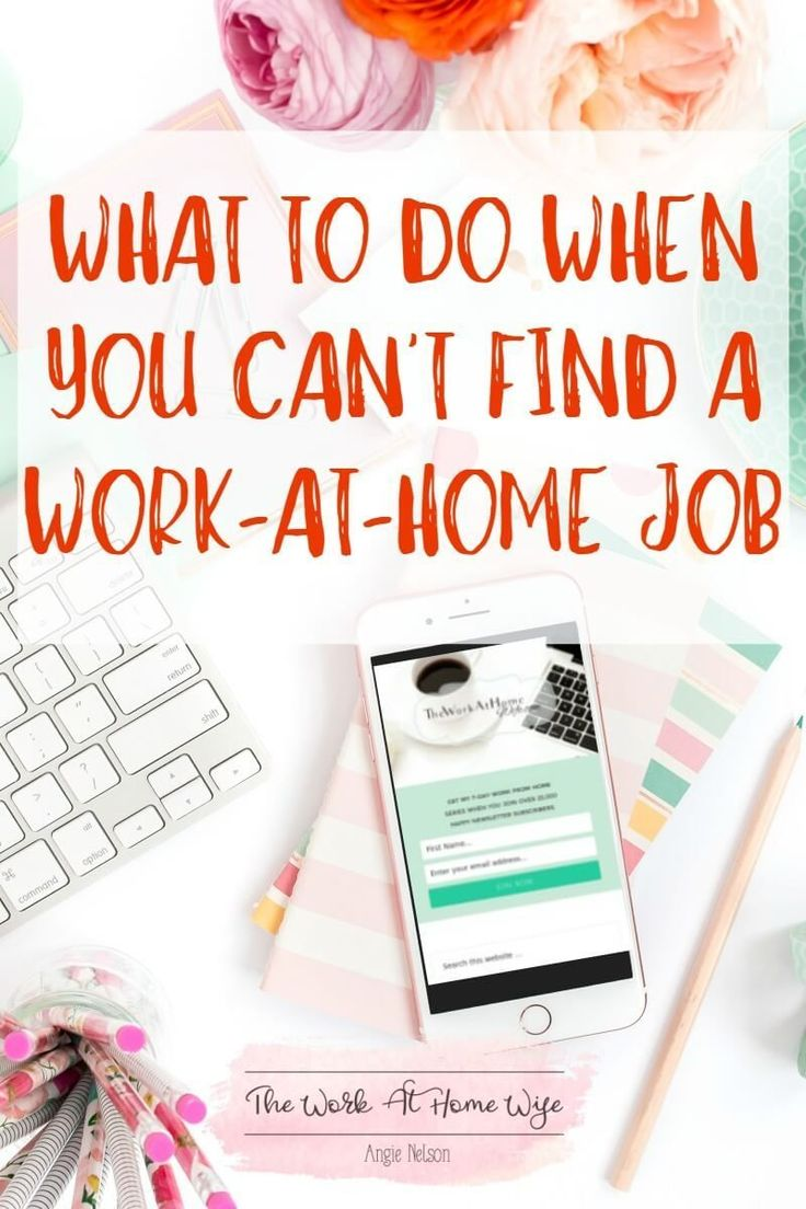 So you want to work at home, but you can't find a job. Time to give up, right? Put your dreams back on the shelf, see what you can do about a conventional job? NO! If you're feeling discouraged, you just need to switch up your strategy.