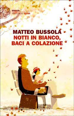 Matteo Bussola, Notti in bianco, baci a colazione, Stile Libero