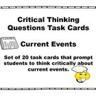 This product is designed to have students think critically about current events. Each task card contains a critical thinking question that will enc...