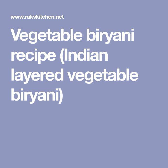 Vegetable biryani recipe (Indian layered vegetable biryani)