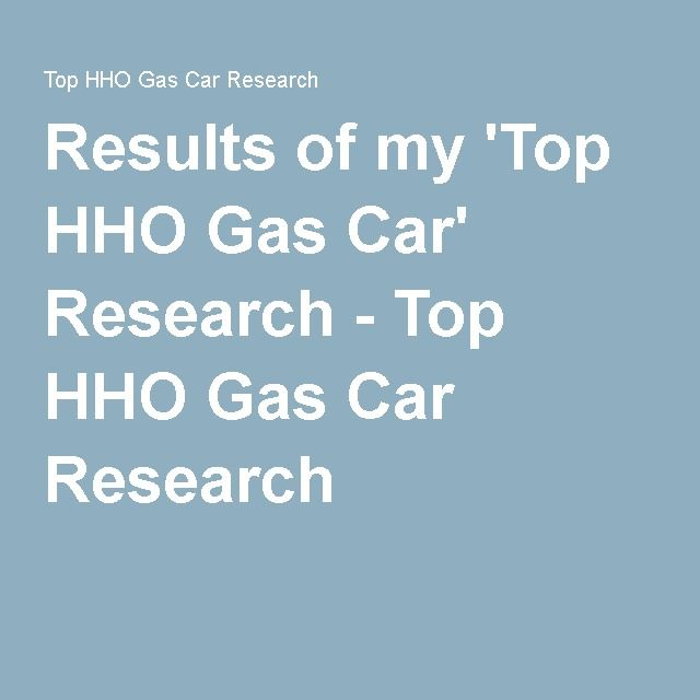 Results of my 'Top HHO Gas Car' Research - Top HHO Gas Car Research