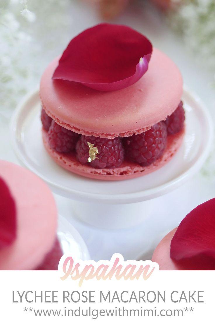 Ispahan Inspired Macaron Cake With Fresh Lychees Raspberries Recipe In 2020 French Desserts Desserts Macaron Cake