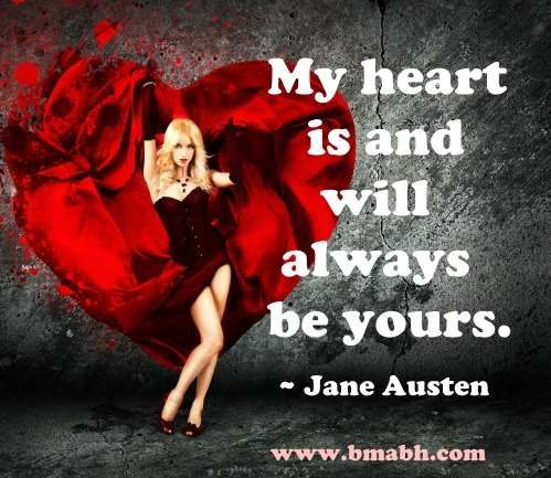cute short love quotes by Jane Austen-My heart is and will always be yours. Visit http://www.bmabh.com/ for more #love quotes.