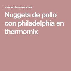Nuggets de pollo con philadelphia en thermomix