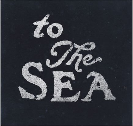 to the sea x: Wall Art, Inspiration, Favorite Places, Summer Picnics, Quote, Book Covers, Chalkboards Wall, Summer Time, The Sea