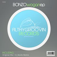 FGR187 - Bonzo - Wogan EP Clips by Filthy Groovin MusicGroup on SoundCloud