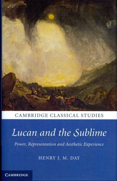 Lucan and the Sublime: Power, Representation and Aesthetic Experience