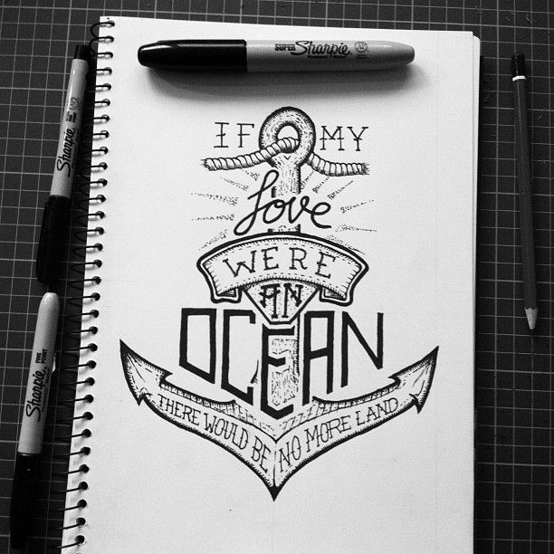Hand Lettering Inspirational Quote - Sharpie Markers {If my love were an ocean, there would be no more land} // Max Duff