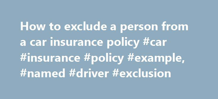 Exclude Someons From Your Car Insurance