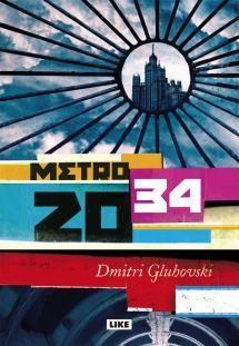Metro 2034 | Kirjasampo.fi - kirjallisuuden kotisivu