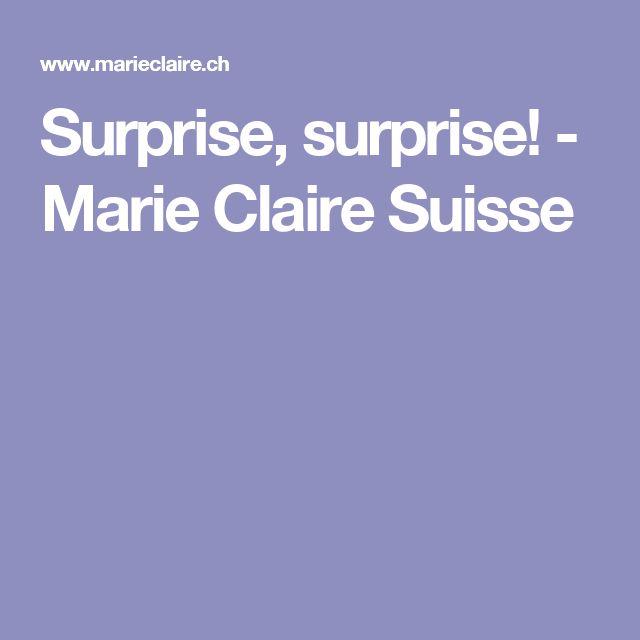 Surprise, surprise! - Marie Claire Suisse