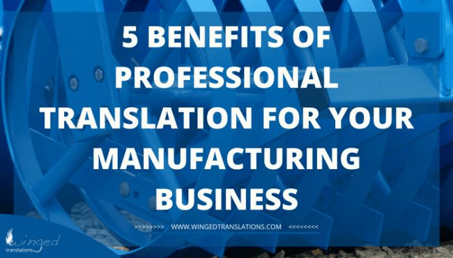 5 benefits of professional translation for your manufacturing business | Your Business in Italian | Clara Giampietro | WInged Translations