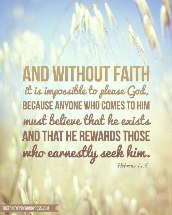 Hebrews 11:6... What a beautiful reminder!!!