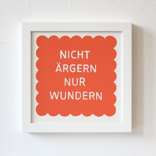 *Nicht ärgern nur wundern* Siebdruck von Zubinski // screen printing by Zubinski