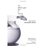 The Middle-Aged Man and the Sea (Paperback)By Christopher Meeks