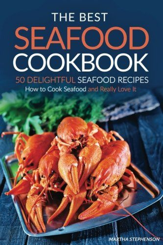 The Best Seafood Cookbook  50 Delightful Seafood Recipes How to Cook Seafood and Really Love It -- Continue to the product at the image link.