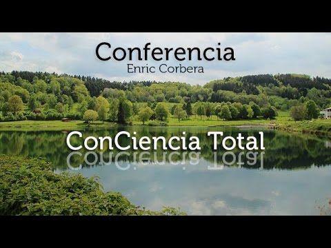 Conciencia Total, la toma de consciencia - Enric Corbera