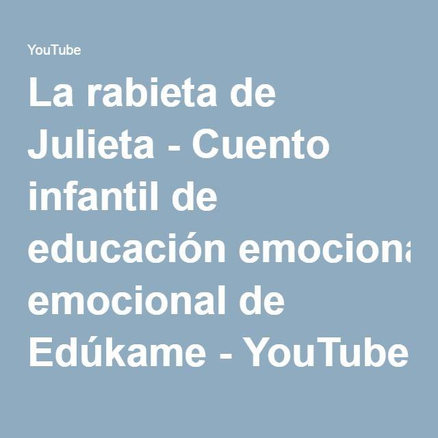 La rabieta de Julieta - Cuento infantil de educación emocional de Edúkame - YouTube