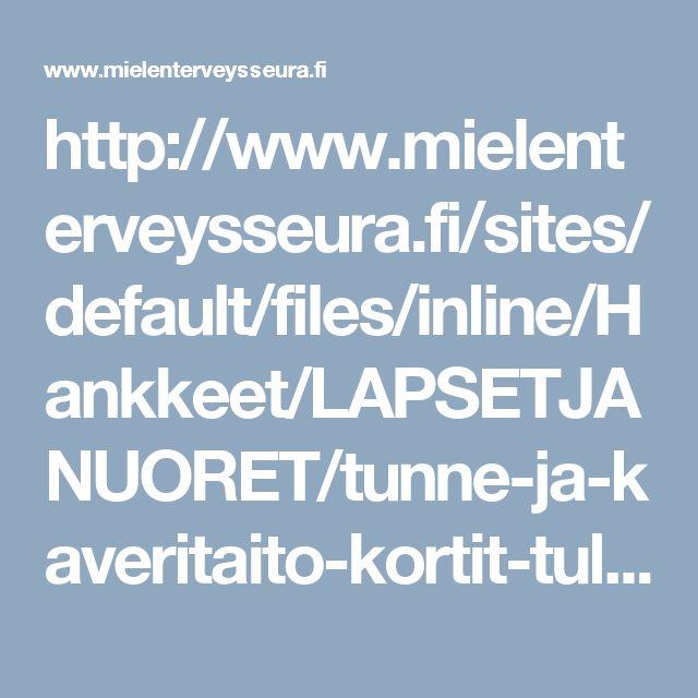 http://www.mielenterveysseura.fi/sites/default/files/inline/Hankkeet/LAPSETJANUORET/tunne-ja-kaveritaito-kortit-tulostusversio.pdf