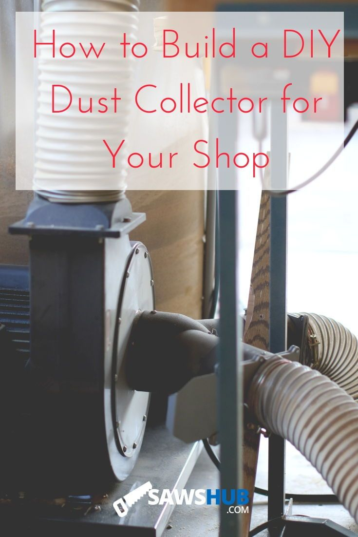 How To Make A Diy Dust Collector For Your Shop Dust Collection System Dust Collector Shop Dust Collection