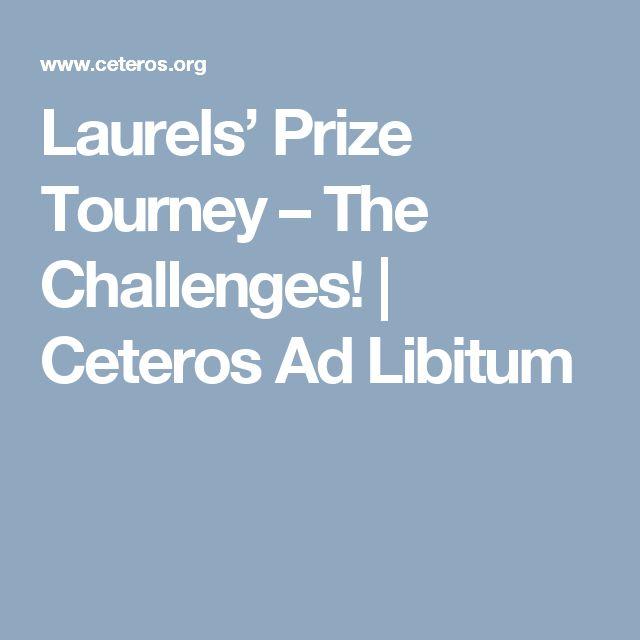 Laurels' Prize Tourney – The Challenges! | Ceteros Ad Libitum