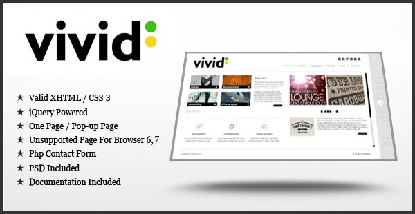 Vivid – jQuery/HTML Template is a Clean and Minimal with Carousel Navigation, can be easily used as a personal portfolio or a business website.