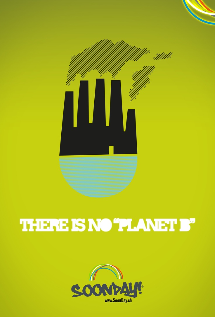 "There is no ""Planet B""  :: www.SoonDay.ch"