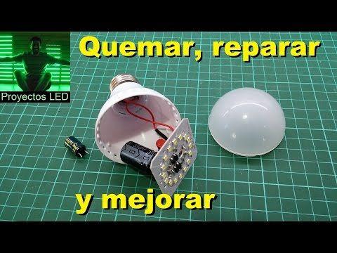 Quemando, reparando y mejorando lampara led de mala calidad - YouTube