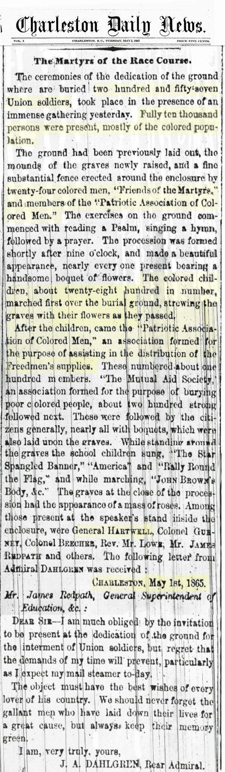 DECORATION DAY, May 1, 1865,  (later to be known as Memorial Day), Charleston, SC   |  Together with teachers and missionaries, Gullah/Geechee Nation of Charleston organized a May Day ceremony (Decoration Day), May 1,1865, which was covered by the New York Tribune, Charleston Daily News and other national papers.