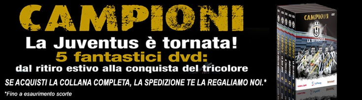 LA JUVENTUS E'TORNATA: 5 FANTASTICI DVD DAL RITIRO ESTIVO ALLA CONQUISTA DEL TRICOLORE.