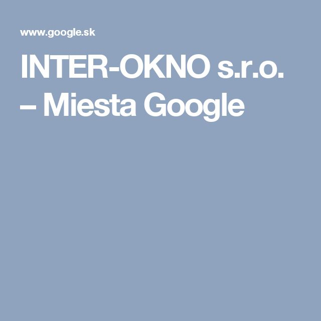 INTER-OKNO s.r.o. – Miesta Google
