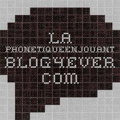 la-phonetiqueenjouant.blog4ever.com