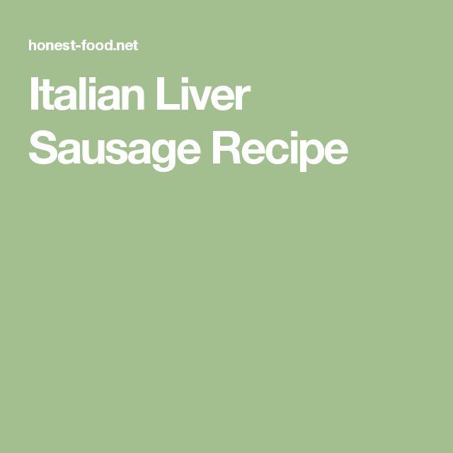 Italian Liver Sausage Recipe