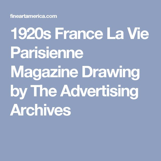 1920s France La Vie Parisienne Magazine Drawing by The Advertising Archives
