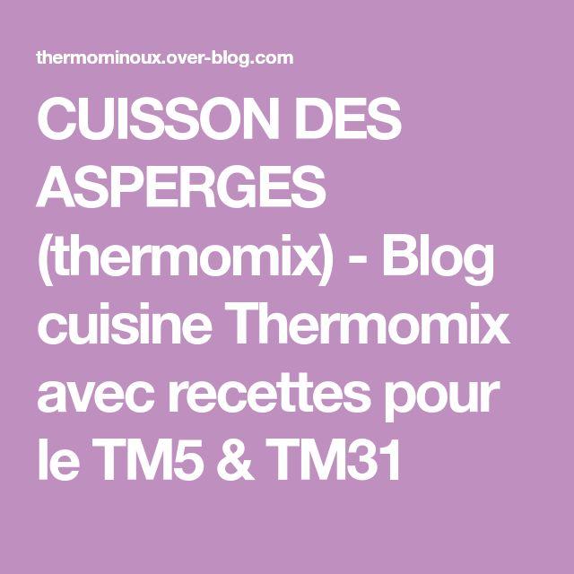 CUISSON DES ASPERGES (thermomix) - Blog cuisine Thermomix avec recettes pour le TM5 & TM31