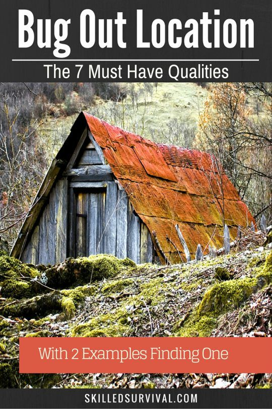 These 7 Qualities Will Allow You To Find The Perfect Bug Out Location Fast and Cheap While Avoiding Costly Mistakes.