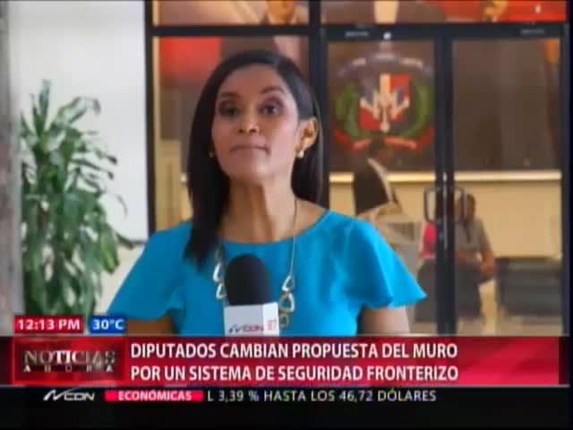 Diputados Cambian Propuesta Del Muro Por Un Sistema De Seguridad Fronterizo #Video