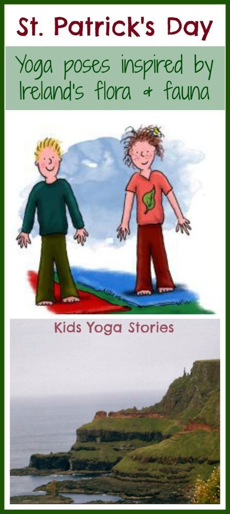 St. Patrick's Day - Yoga poses inspired by Ireland's flora and fauna | K...