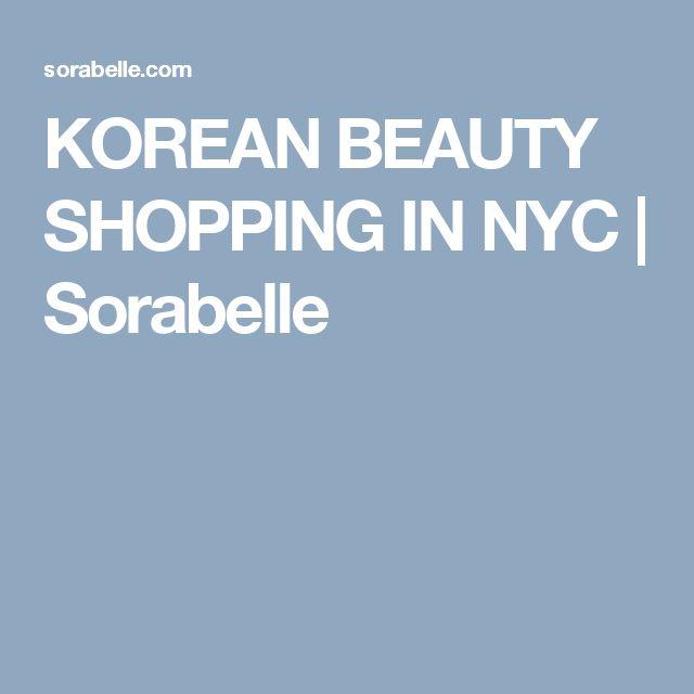 KOREAN BEAUTY SHOPPING IN NYC | Sorabelle