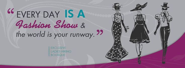Every day is a fashion show...