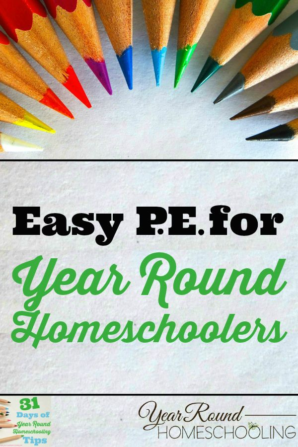 Easy P.E. for Homeschoolers - http://www.yearroundhomeschooling.com/easy-p-e-for-homeschoolers/