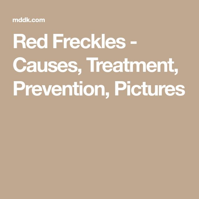 Red Freckles - Causes, Treatment, Prevention, Pictures