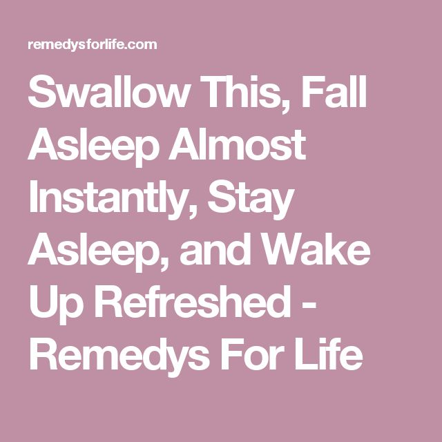 Swallow This, Fall Asleep Almost Instantly, Stay Asleep, and Wake Up Refreshed - Remedys For Life