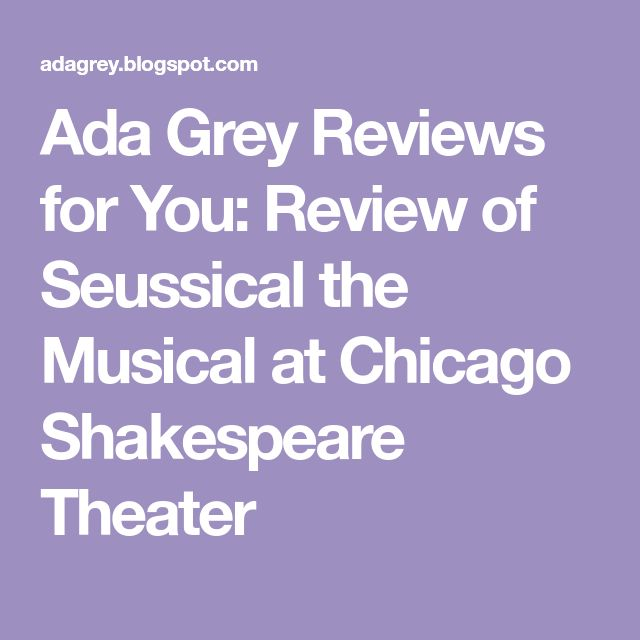 Ada Grey Reviews for You: Review of Seussical the Musical at Chicago Shakespeare Theater